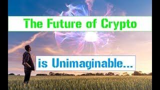 The Future of Bitcoin - Think Bigger - 2019