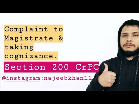 Section 200 of CrPC Examinaton of Complainant & Complaint to Magistate: Complaints to Magistrate