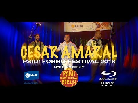 CESAR AMARAL- PSIU! FORRÓ FESTIVAL BERLIN (Complete Concert) DVD 4k