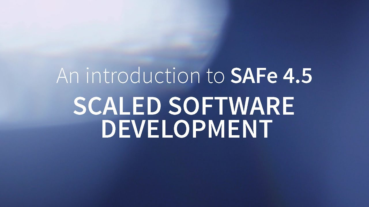 An Introduction to SAFe 4.5: Scaled Software Development
