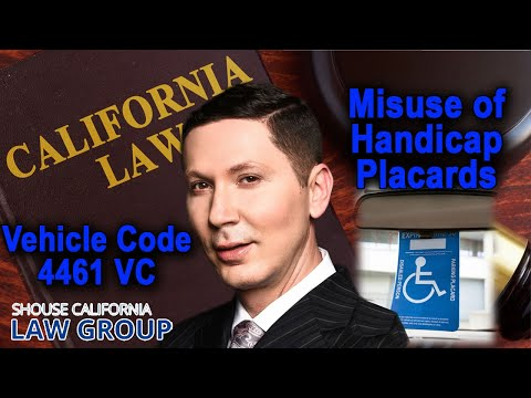 Misuse of Handicap Placards | Vehicle Code 4461 VC