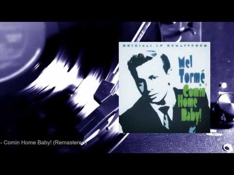 Mel Tormé - Comin' Home Baby! (Remastered) (Full Album)