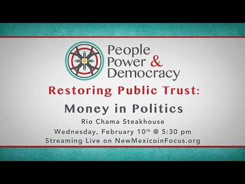 People, Power & Democracy: Restoring Public Trust: Money in Politics