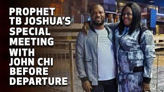 PROPHET TB JOSHUA'S SPECIAL MEETING WITH JOHN CHI BEFORE HIS DEPARTURE