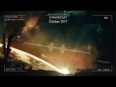 Euphoricast - #04 (October 2017) [HQ Mix]