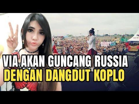 NEWS !! VIA VALLEN AKAN GUNCANG RUSSIA DENGAN DANGDUT KOPLO