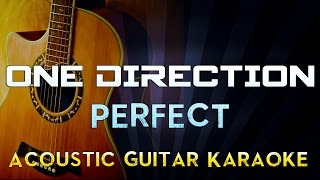 One Direction - Perfect | Lower Key Acoustic Guitar Karaoke Instrumental Lyrics Cover Sing Along