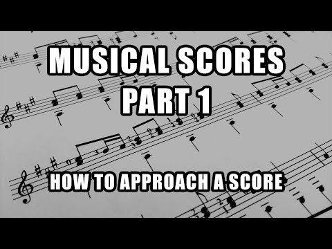 How to Approach a Score - Musical Scores (Part 1)
