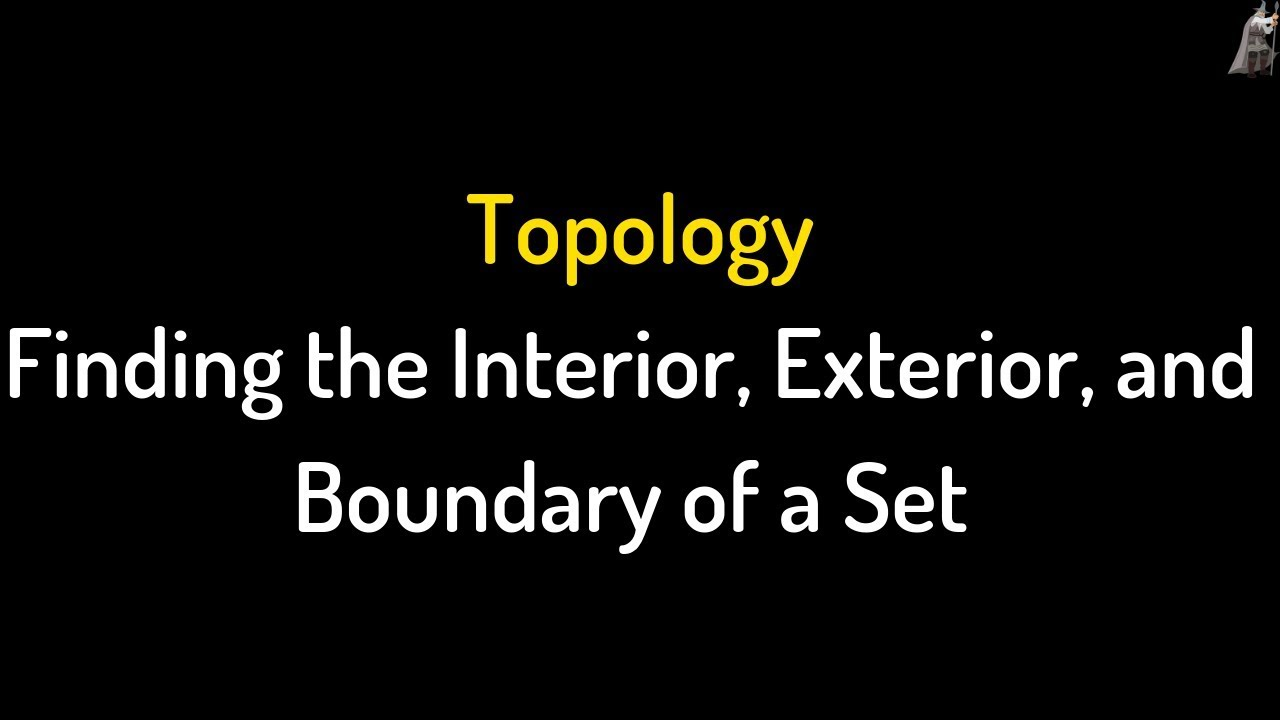 Finding the Interior, Exterior, and Boundary of a Set Topology