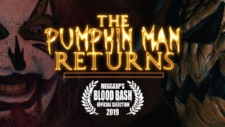 The Pumpkin Man Returns (A Short Slasher Film)