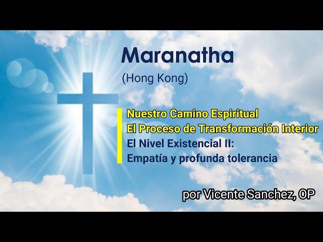 11. El Nivel Existencial (II/IV): Empatía y profunda tolerancia.