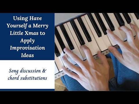 Have Yourself a Merry Little Christmas - Jazz Piano Tutorial & Improvisation Ideas