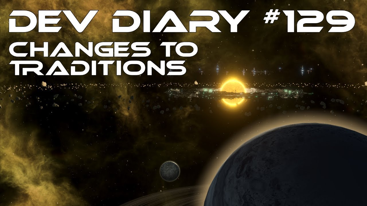 Stellaris Dev Diary 129 Changes To Traditions
