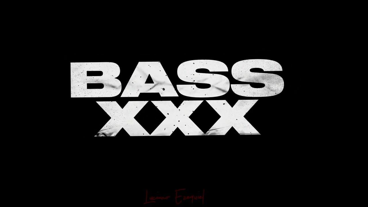 BASS  XXX 🔊LUCIANO EZEQUIEL