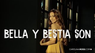 Bella y Bestia Son (Carolina Ross cover)