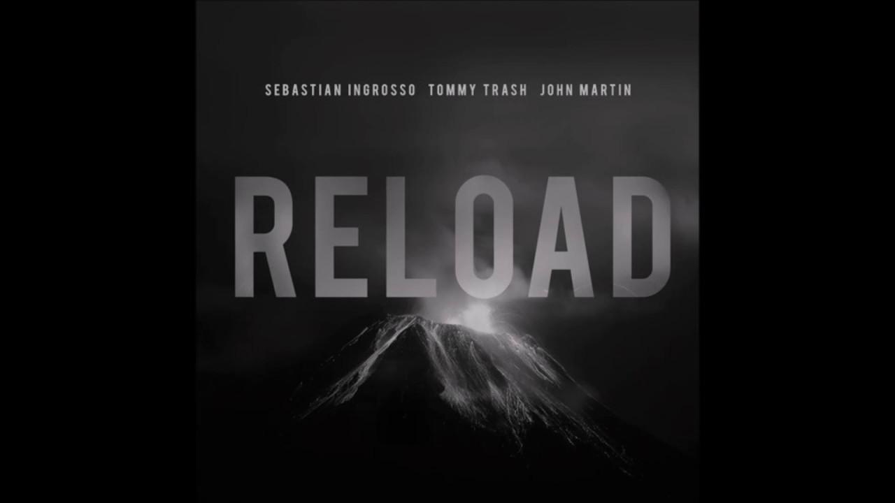 Sebastian Ingrosso & Tommy Trash Ft John Martin - Reload ...