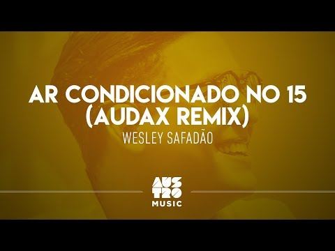 Wesley Safadão - Ar Condicionado No 15 (Audax Remix)