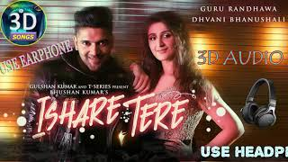ISHARE TERE 3D Song || Guru Randhawa || Bass Boosted