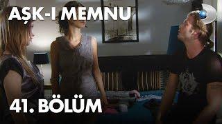Aşk-ı Memnu 41. Bölüm