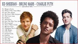Ed Sheeran, Bruno Mars ,Charlie Puth Greatest Hits Full Album