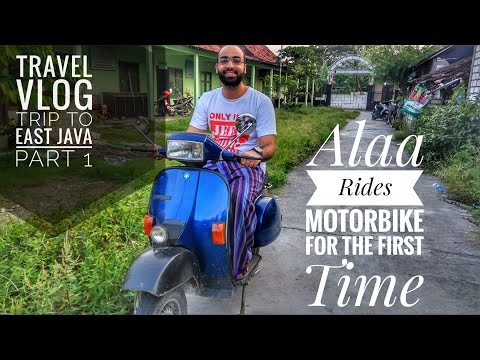 TRAVEL VLOG | TRIP TO EAST JAVA PART 1 - ALAA RIDES MOTORBIKE FOR THE FIRST TIME