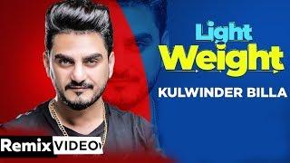 Light Weight (Remix) | Kulwinder Billa | MixSingh | DJ IsB Mix | Latest Punjabi Song 2019