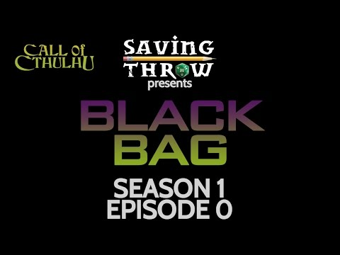 Black Bag - Episode 0 - A Call of Cthulhu Adventure