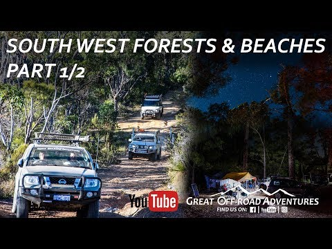 South West Forests & Beaches - Pt 1/2, Bush, River, Beach, Camping, 4x4, Overland