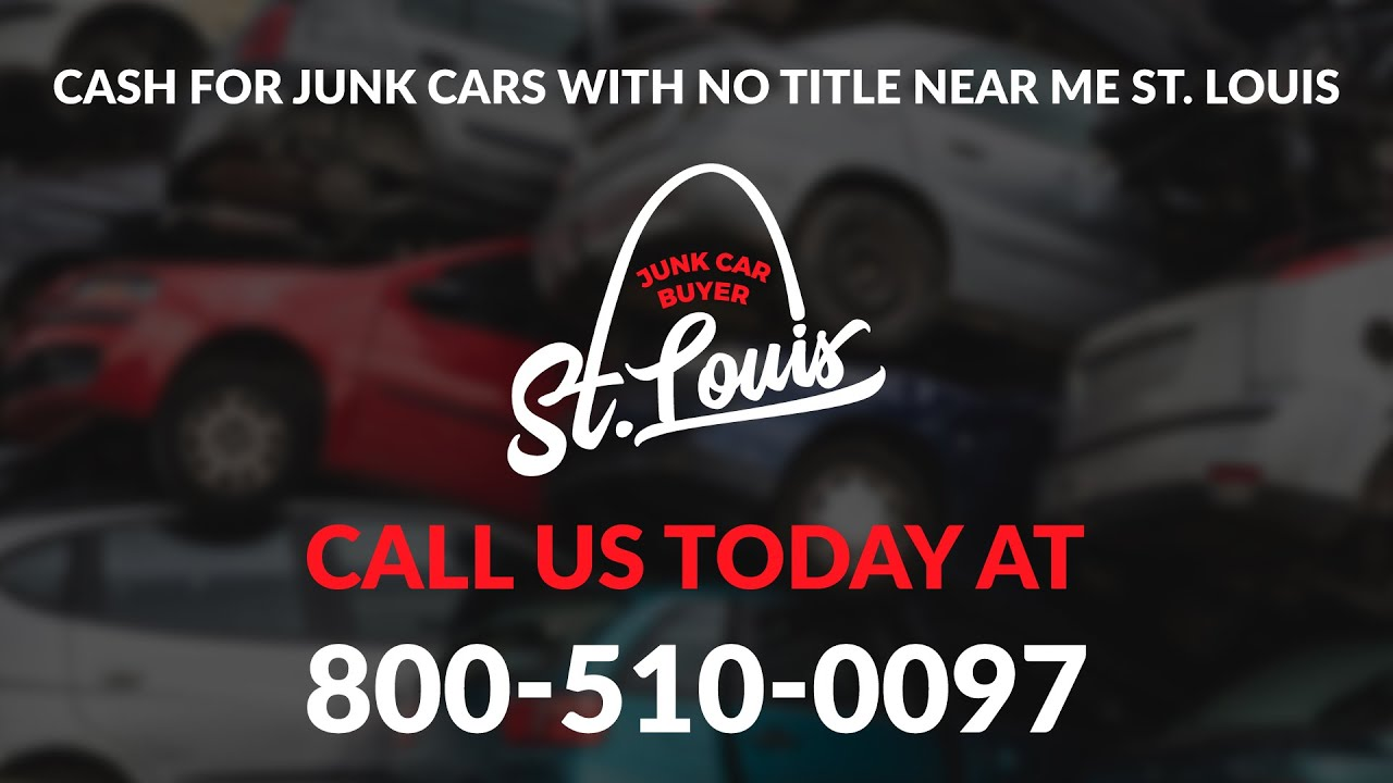Cash For Cars Near Me >> Cash For Junk Cars With No Title Near Me St Louis