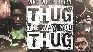 WncWhopBezzy x 70thstreetCarlos x WncRamBam - thug the way you thug