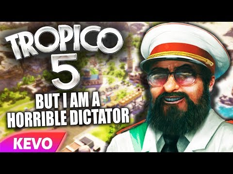 Tropico 5 but I am a horrible dictator