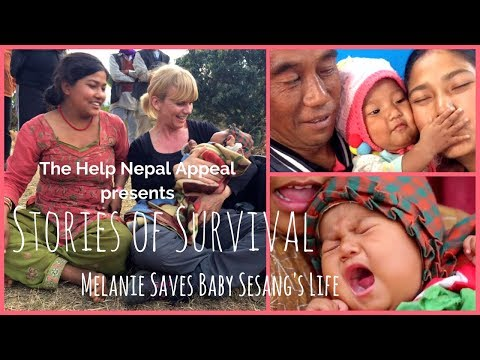 Stories of Survival- Melanie Saves Baby Sesang's Life | The Help Nepal Appeal Documentary