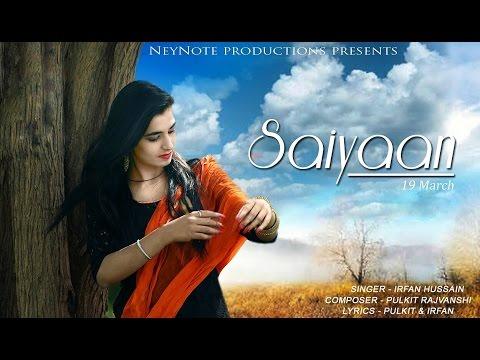 saiyaan-  -pulkit-rajvanshi-&-irfan-hussain-  -neynote-productions