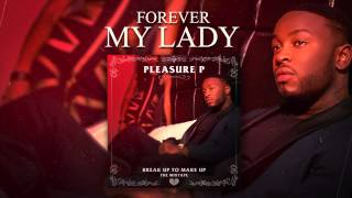 PLEASURE P - FOREVER