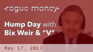 Hump Day with Bix Weir (05/17/2017)