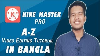 KineMaster Pro - Full Video Editing Tutorial in Bangla | PlayAndrotics