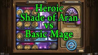 Hearthstone: Heroic Shade of Aran with a Basic Mage