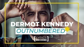 Dermot Kennedy - Outnumbered [ Lyrics Decoded ] | OFFSHORE Video
