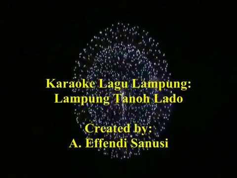 Karaoke Lagu Lampung (Lampung Tanoh Lado)--A. Effendi Sanusi