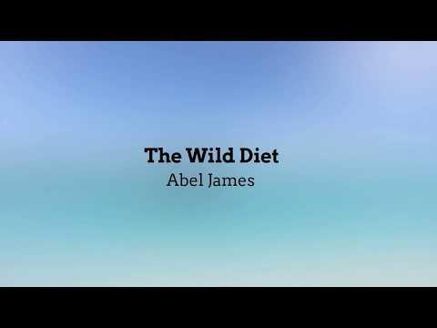 The Wild Diet-Abel James-Summary