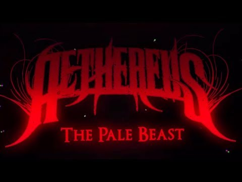 AETHEREUS - The Pale Beast [New Song 2018]