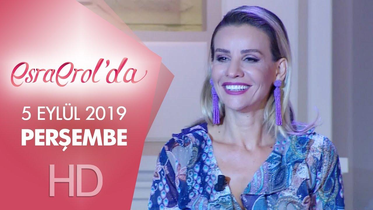 Esra Erol'da 5 Eylül 2019 | Perşembe