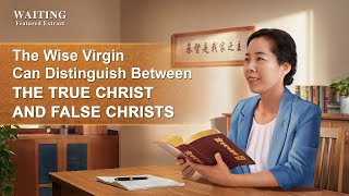 """Waiting"" (2) - The Wise Virgin Can Distinguish Between the True Christ and False Christs"