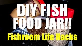 Diy Fish Food Jar!!! | Fishroom Life Hacks