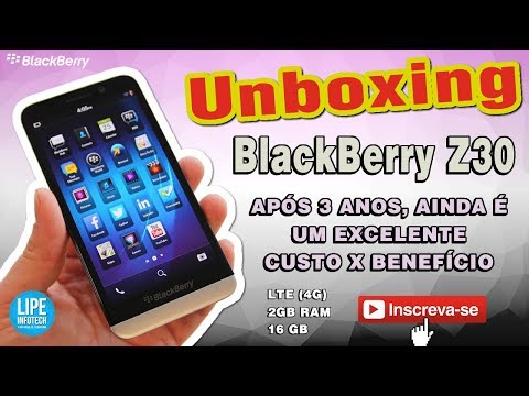 BlackBerry Z30 - Excelente custo x benefício mesmo após 3 anos de lançamento #Unboxing