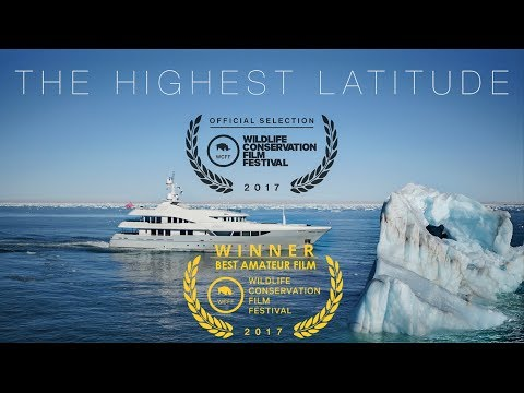 The Highest Latitude: An Arctic Svalbard Yacht Expedition