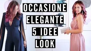 Come vestirsi ELEGANTE, 5 idee look!