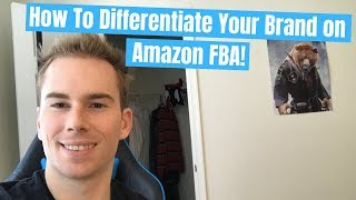 How To Differentiate Your Brand on Amazon FBA! Step By Step Framework to DOMINATE Your Market