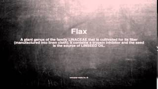 Medical vocabulary: What does Flax mean