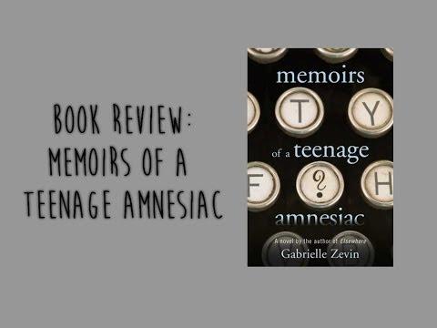 Book Review | Memoirs of A Teenage Amnesiac